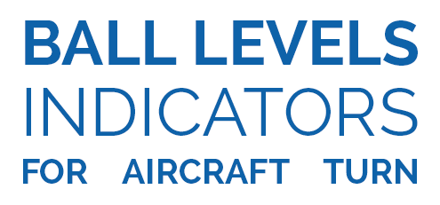 Ball levels indicators for the Aircraft turn